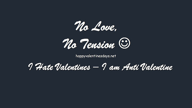I Hate Valentine's Day No Love No Tension Image