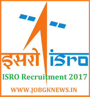 http://www.jobgknews.in/2017/10/isro-jobs-2017.html