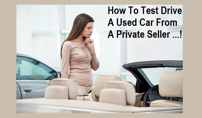 How To Test Drive A Used Car From A Private Seller