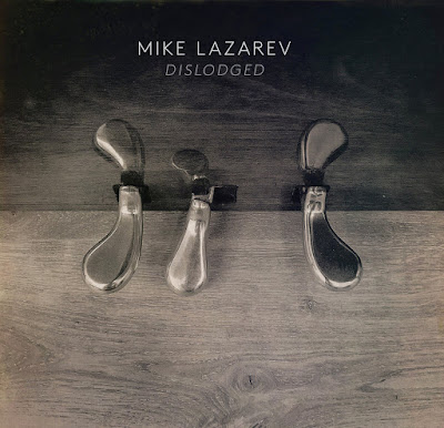 Mike Lazarev – Dislodged