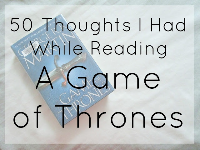 50 Thoughts I Had While Reading Game of Thrones from Courtney's Little Things