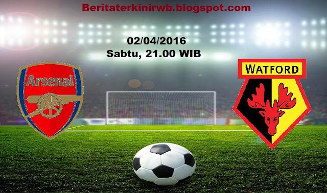 Berita Terkini |  Prediksi Arsenal vs Watford 02 April 2016