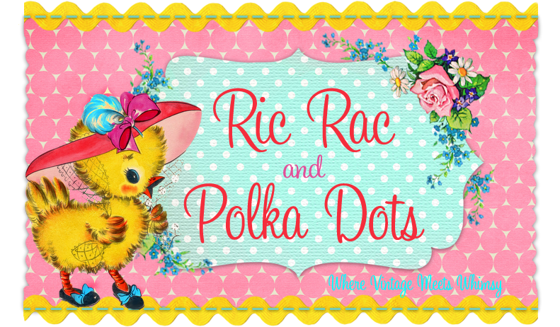Ric Rac and Polka Dots