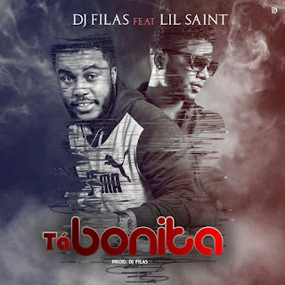 Dj Filas ft. Lil Saint - Tá Bonita (Afro Pop) [DOWNLOAD]