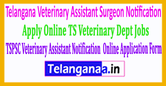 TSPSC Veterinary Assistant Surgeon Recruitment 2018 Apply Online TS Veterinary Dept Jobs