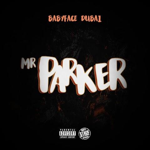 Babyface Dubai - Mr. Parker
