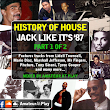 History Of House: Jack Like It's '87 (Part 1 of 2)