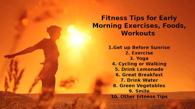 Fitness Tips for Early Morning Exercises, Foods, Workouts for Beginners