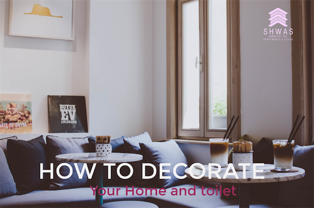 How to Decorate Your Home and toilet