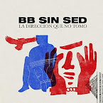 BB SIN SED - La dirección que no tomo (Album, 2019)