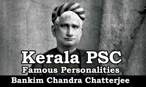 Famous Personalities - Bankim Chandra Chatterjee (1838-1894)