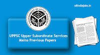 UPPSC Upper Subordinate Services Mains Previous Papers