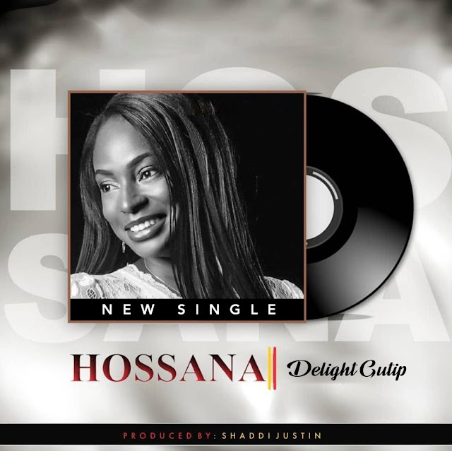 "NEW RELEASE: ""Hosanna"" by Delight Gutip"