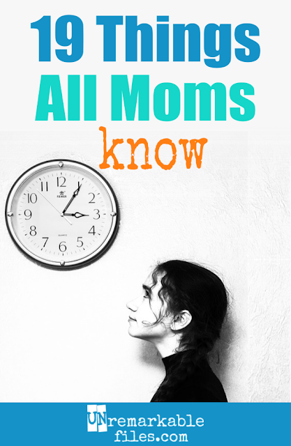 Mothers everywhere can relate to this funny list, filled with all the things moms know for sure... like exactly how many minutes until the kids' bedtime.  #momlife #funny #relatable #parenting #lifewithkids #hilarious #unremarkablefiles