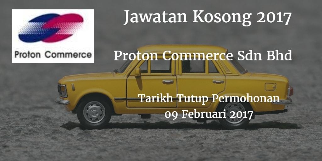 Jawatan Kosong Proton Commerce Sdn Bhd 09 Februari 2017