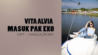 Lirik Lagu Masuk Pak Eko - Vita Alvia