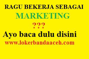 Cari Lowongan Kerja ? Namun kebanyakan Bagian Marketing yang dibutuhkan ? Ayo Baca, apa sih Marketing itu?