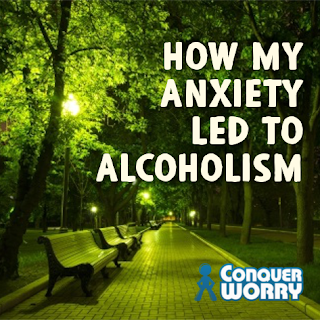 How My Anxiety Led to Alcoholism
