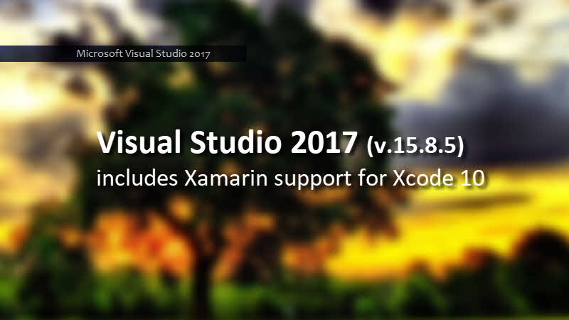 Visual Studio 2017 (version 15.8.5) is now available for download, with Xamarin support for Xcode 10