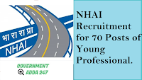NHAI Recruitment for 70 Posts of Young Professional.