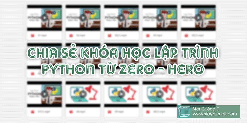 Chia sẻ khóa học Lập Trình Python từ Zero - Hero