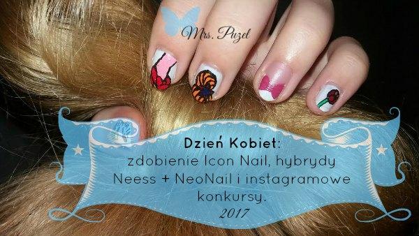Icon Nail na Dzień Kobiet, konkursy na Instagramie oraz lakier hybrydowy Neess z bazą i topem NeoNail.