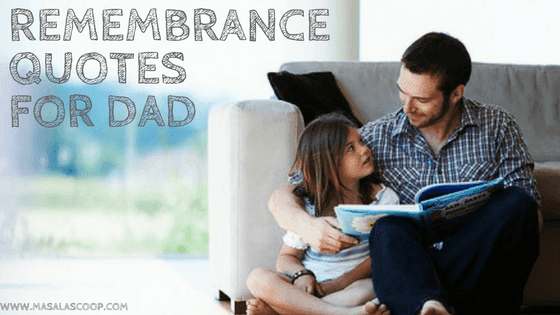 Remembrance Quotes For Dad  ? Here comes the Sweetest of it all you have been waiting for.