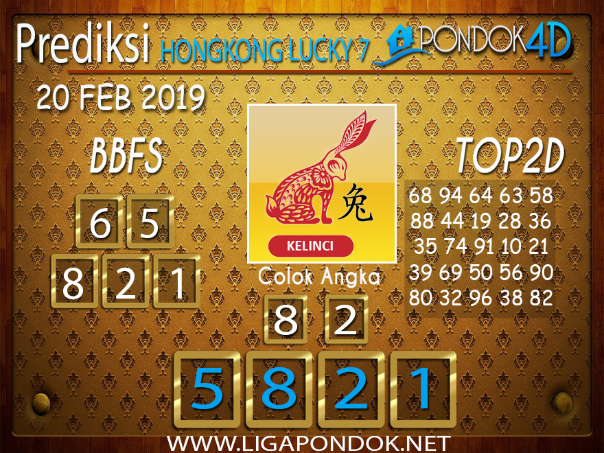 Prediksi Togel HONGKONG LUCKY7 PONDOK4D 20 FEBRUARI 2019