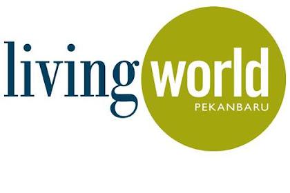Lowongan Kerja Living World Pekanbaru Agustus 2018