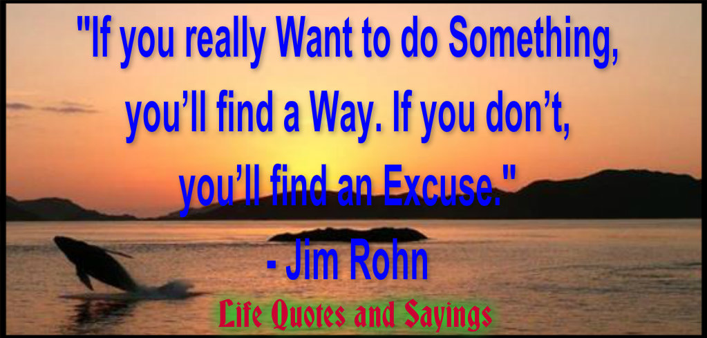 Life Quotes And Sayings: If You Want To Do Something You