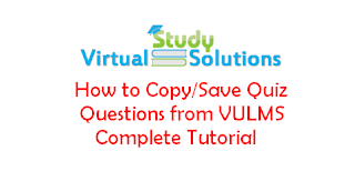 How to Copy/Save Quiz Questions from VULMS - Tutorial