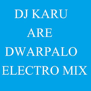 DJ KARU - ARE DWARPALO (BHAJAN ELECTRO DHOL)