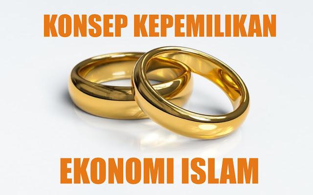 Konsep Kepemilikan Ekonomi Islam