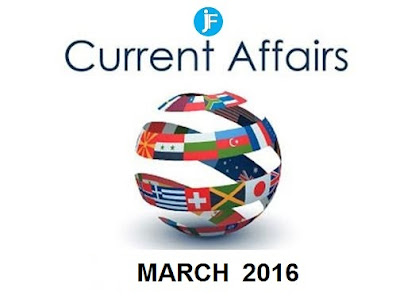 Latest Current Affairs of March 2016