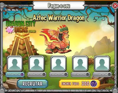 Ganhe o Dragão Guerreiro Asteca!
