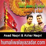 http://www.humaliwalayazadar.com/2016/04/asad-naqvi-azhar-naqvi-manqabat-2016.html