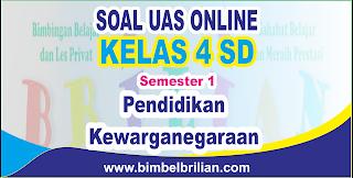 Soal UAS PKN Online Kelas 4 SD Semester 1 ( Ganjil ) - Langsung Ada Nilainya