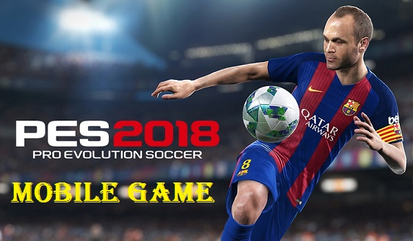 Download PES 2018 Mobile Game for Android and iOS