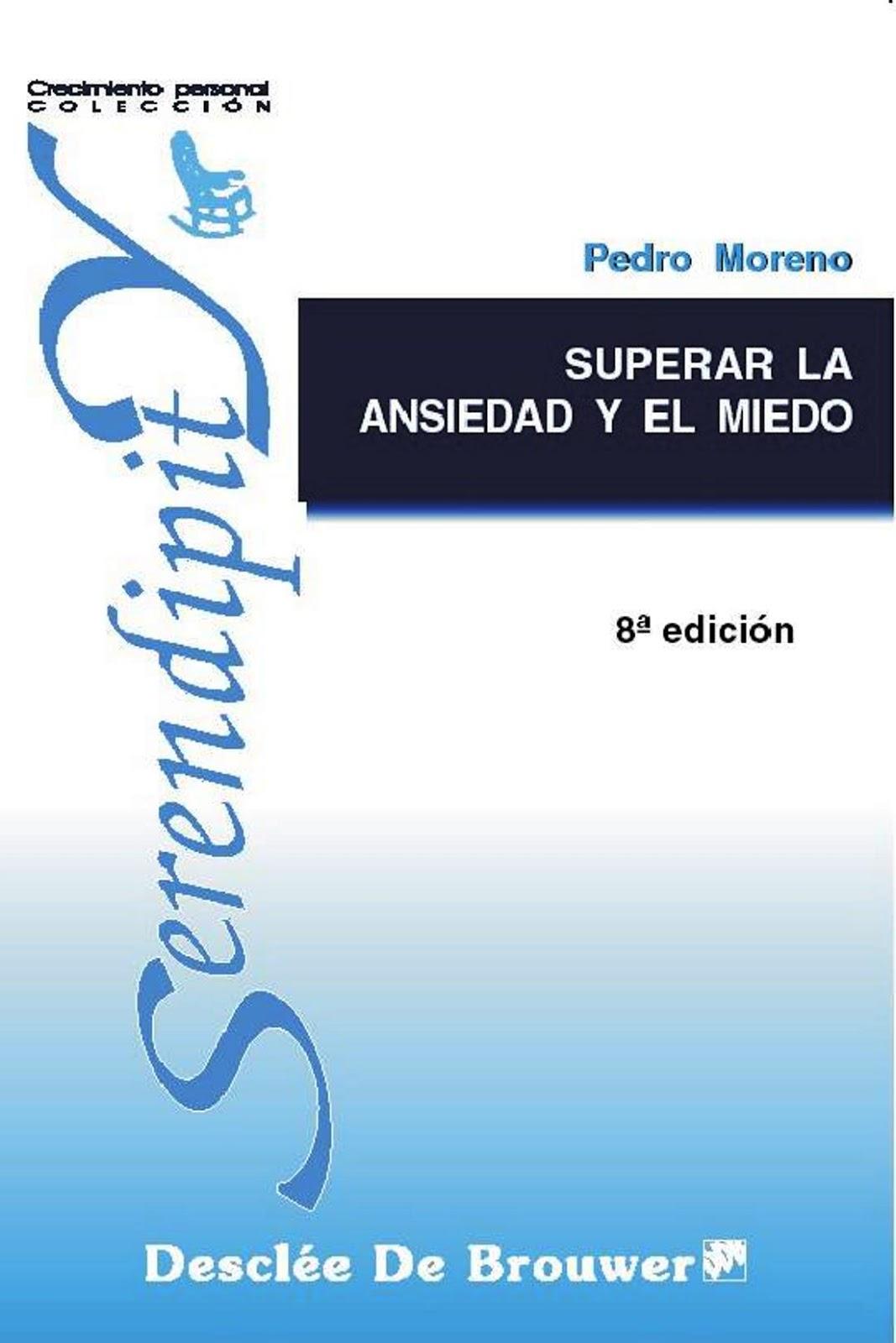 Superar la ansiedad y el miedo: Un programa paso a paso, 8va Edición – Pedro Moreno