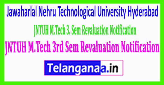 JNTUH M.Tech 3rd Sem Revaluation Notification 2018