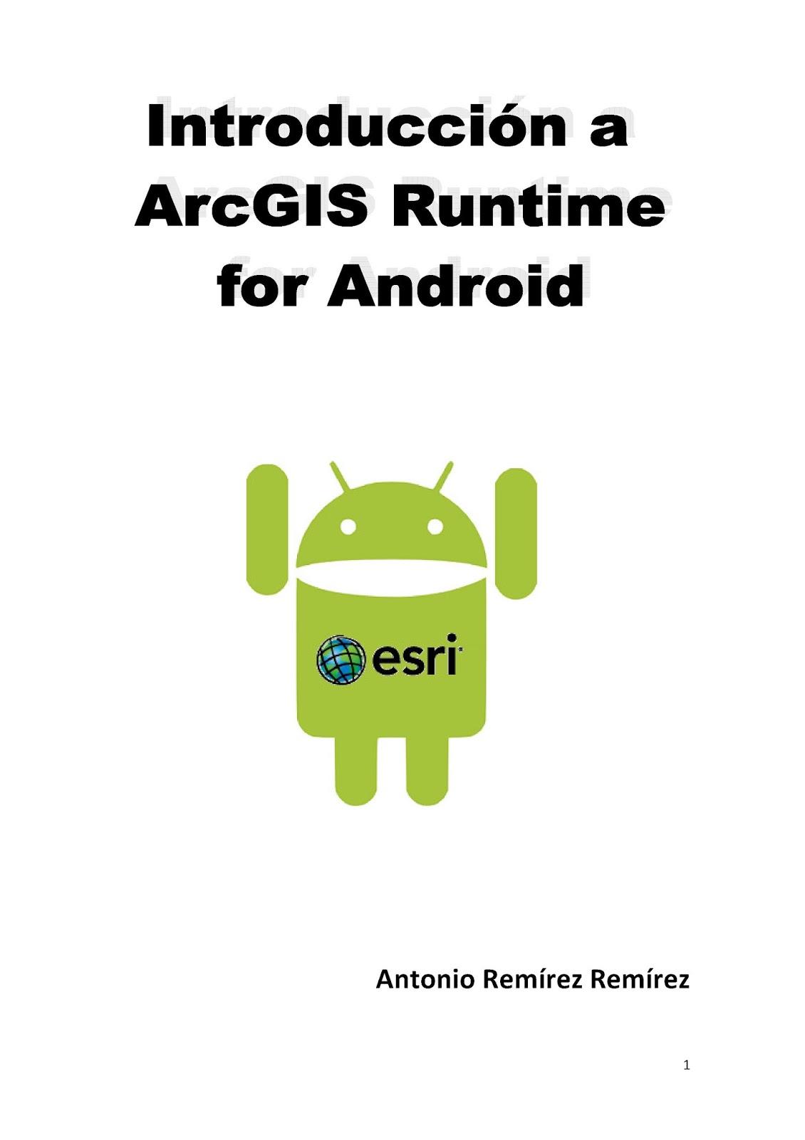 Introducción a ArcGIS Runtime para Android – Antonio Remírez Remírez