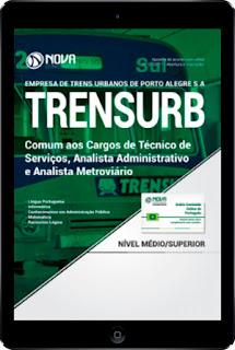 http://www.novaconcursos.com.br/apostila/digital/trensurb-empresa-de-trens-urbanos-de-porto-alegre-s-a/download-trensurb-2017-comum-cargos-tec-serv-anal-adm-anal-metro?acc=81e5f81db77c596492e6f1a5a792ed53