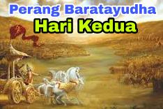 Sejarah Perang Baratayudha Hari Kedua (ke-2), Kisah Mahabharata