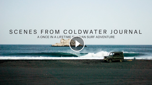 A Once-In-A-Lifetime Russian Surf Adventure Scenes from Coldwater Journal
