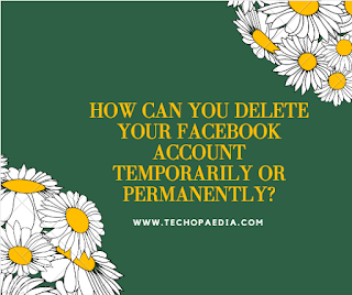 How can you delete your Facebook account temporarily or permanently?