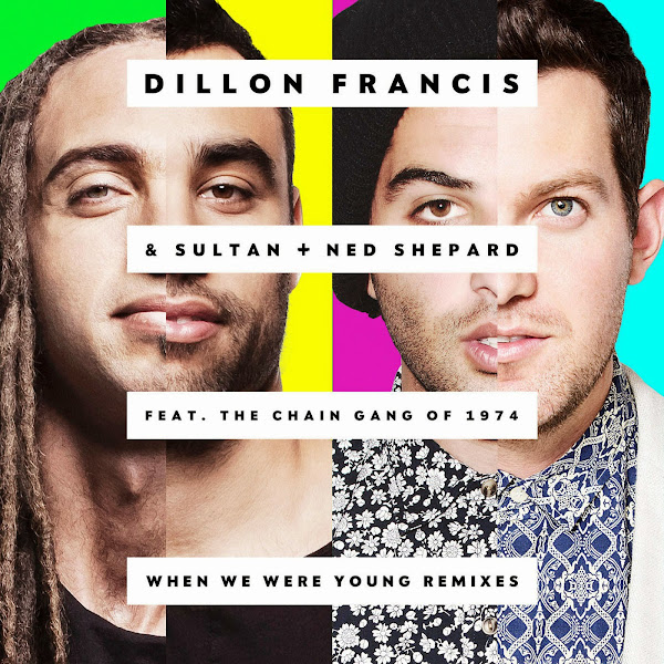 Dillon Francis & Sultan & Ned Shepard - When We Were Young (feat. The Chain Gang of 1974) - EP Cover