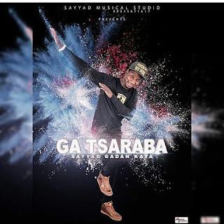 Sayyad Gadan Kaya Ga Tsaraba 2018 New Album