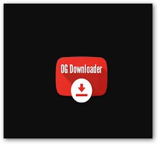 برنامج تنزيل الفيديوهات من اليوتيوب للجوال والكمبيوتر Download OG Youtube for pc / anroid 2019