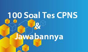 100 Soal Tes CPNS dan Jawabannya 2019