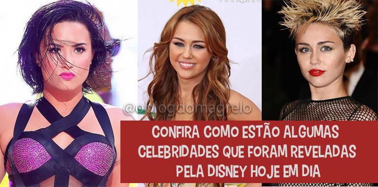 Confira como ficaram algumas celebridades que foram reveladas pela Disney hoje em dia